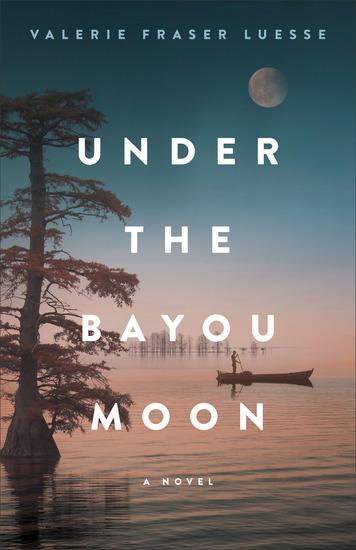 Under the Bayou Moon - A Novel - cover