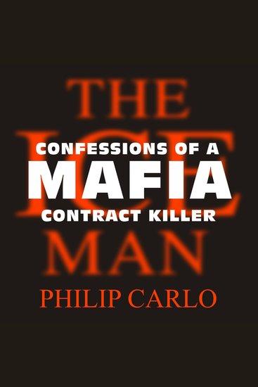The Ice Man - Confessions of a Mafia Contract Killer - cover