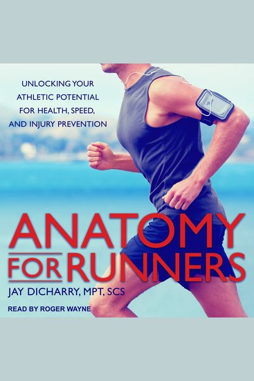 Anatomy for Runners - Unlocking Your Athletic Potential for Health Speed and Injury Prevention - cover