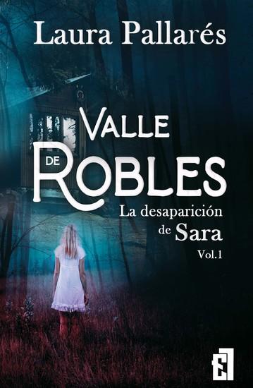 La desaparición de Sara - Valle de Robles vol 1 - cover