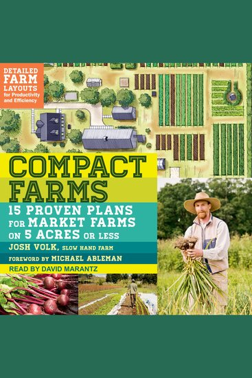 Compact Farms - 15 Proven Plans for Market Farms on 5 Acres or less - cover