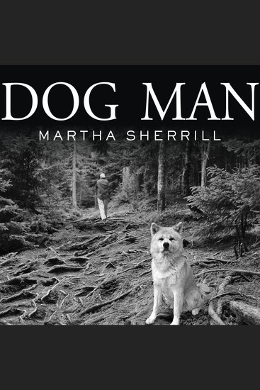Dog Man - An Uncommon Life on a Faraway Mountain - cover