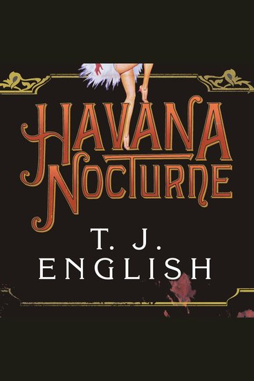Havana Nocturne - How the Mob Owned Cubaand Then Lost It to the Revolution - cover