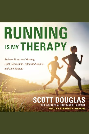 Running is My Therapy - Relieve Stress and Anxiety Fight Depression Ditch Bad Habits and Live Happier - cover