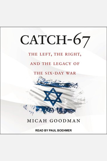 Catch-67 - The Left the Right and the Legacy of the Six-Day War - cover