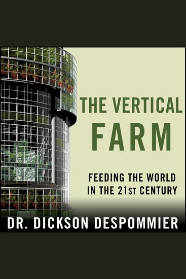 The Vertical Farm - Feeding the World in the 21st Century - cover
