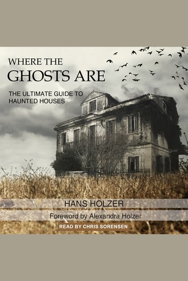 Where the Ghosts Are - The Ultimate Guide to Haunted Houses - cover
