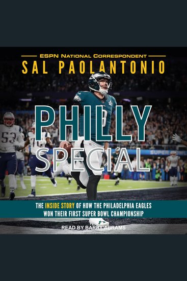 Philly Special - The Inside Story of How the Philadelphia Eagles Won Their First Super Bowl Championship - cover