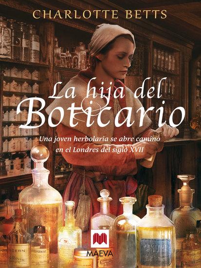 La hija del boticario - Una joven herboralia se abre camino en el Londres del siglo XVII - cover