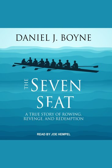 The Seven Seat - A True Story of Rowing Revenge and Redemption - cover