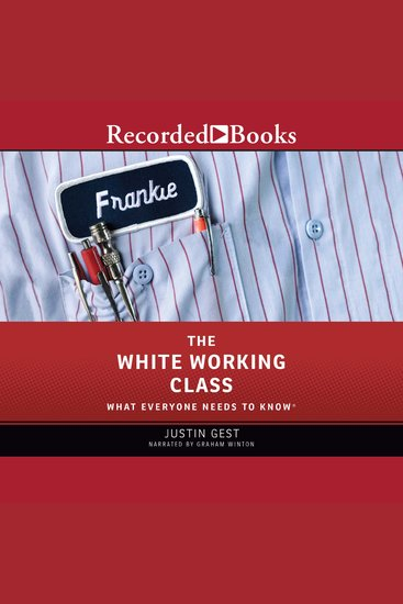 The White Working Class - What Everyone Needs to Know - cover