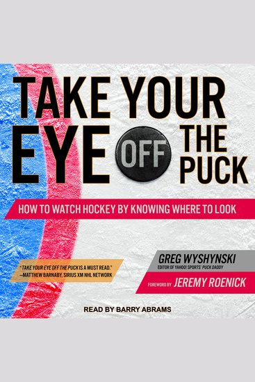 Take Your Eye Off the Puck - How to Watch Hockey By Knowing Where to Look - cover