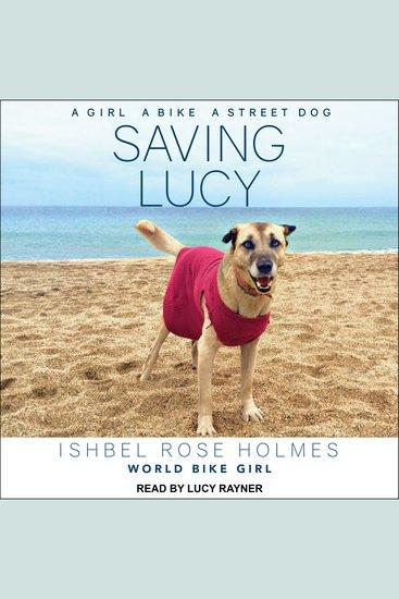 Saving Lucy - A Girl a Bike a Street Dog - cover