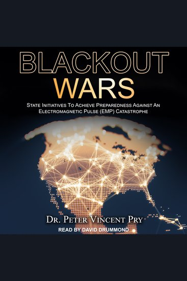 Blackout Wars - State Initiatives to Achieve Preparedness Against an Electromagnetic Pulse (EMP) Catastrophe - cover