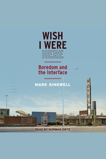 Wish I Were Here - Boredom and the Interface - cover