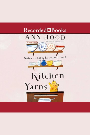 Kitchen Yarns - Notes on Life Love and Food - cover