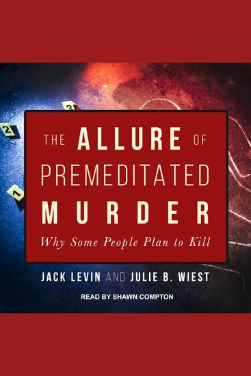 The Allure of Premeditated Murder - Why Some People Plan to Kill - cover