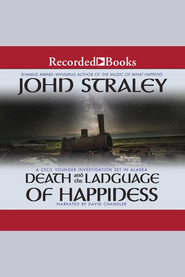 Death and the Language of Happiness - A Cecil Younger Investigation Set in Alaska - cover