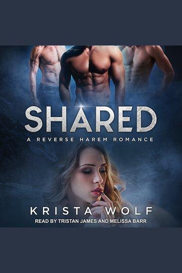 Shared - A Reverse Harem Romance - cover