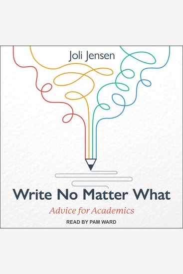 Write No Matter What - Advice for Academics - cover