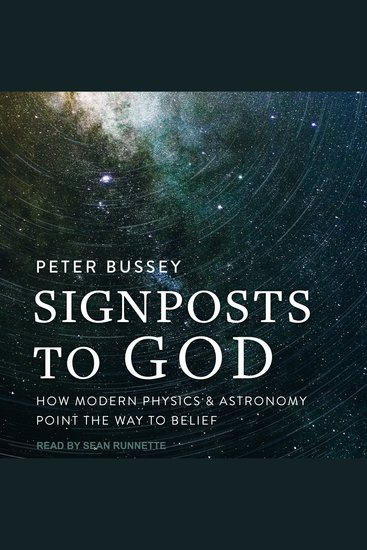 Signposts to God - How Modern Physics and Astronomy Point the Way to Belief - cover
