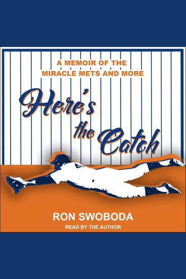 Here's the Catch - A Memoir of the Miracle Mets and More - cover