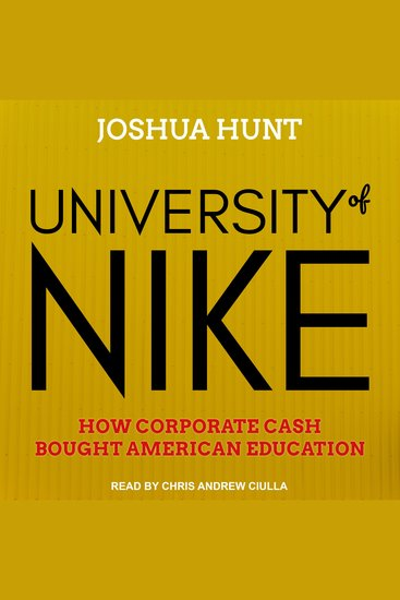 University of Nike - How Corporate Cash Bought American Education - cover