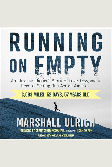 Running on Empty - An Ultramarathoner's Story of Love Loss and a Record-Setting Run Across America - cover
