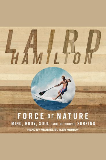 Force of Nature - Mind Body Soul and of Course Surfing - cover