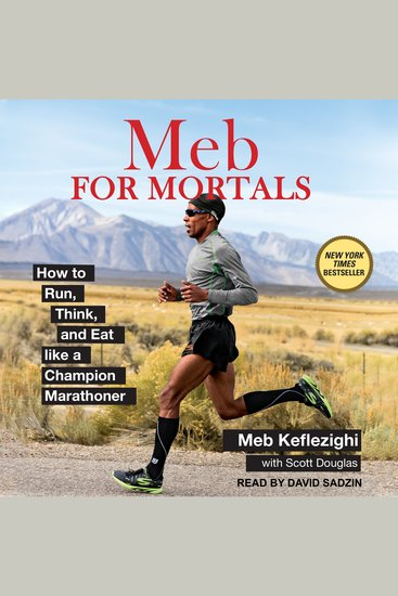 Meb For Mortals - How to Run Think and Eat like a Champion Marathoner - cover