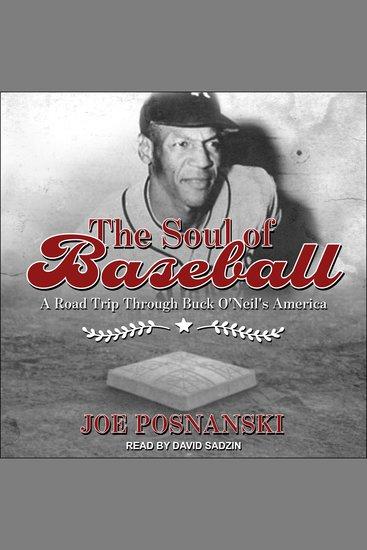 The Soul of Baseball - A Road Trip Through Buck O'Neil's America - cover