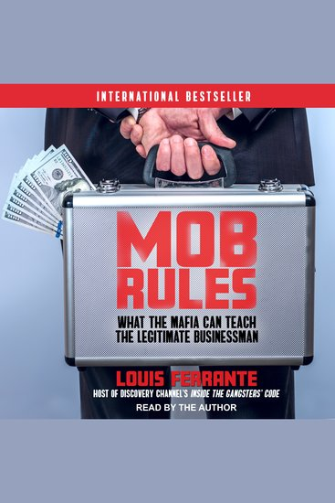 Mob Rules - What the Mafia Can Teach the Legitimate Businessman - cover