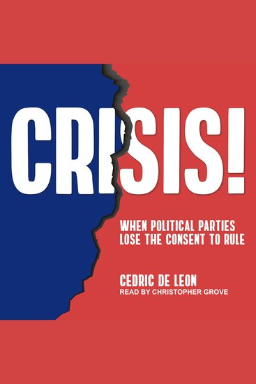 Crisis! - When Political Parties Lose The Consent To Rule - cover