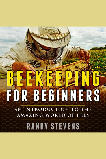 Beekeeping for beginners - An Introduction To The Amazing World Of Bees - cover