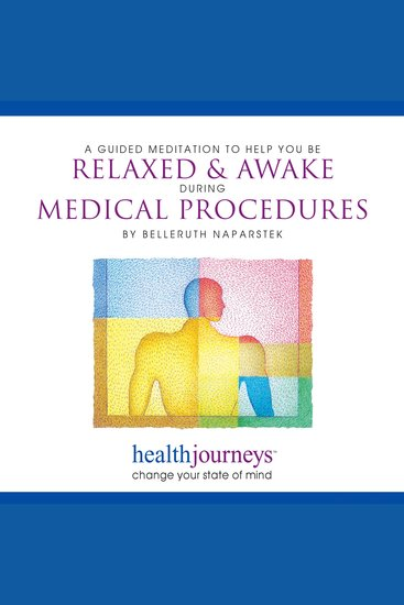 A Meditation To Help You Be Relaxed & Awake during Medical Procedures - change your state of mind - cover