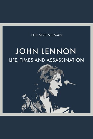 John Lennon: Life Times and Assassination - Digitally narrated using a synthesized voice - cover
