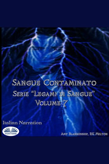 Sangue Contaminato (Legami Di Sangue - Volume 7) - cover
