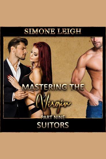 'Suitors' - 'Mastering the Virgin' Part Nine - A BDSM Ménage Erotic Romance - cover