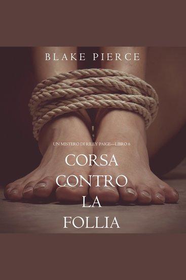 Corsa Contro la Follia (Un Mistero di Riley Paige—Libro 6) - cover