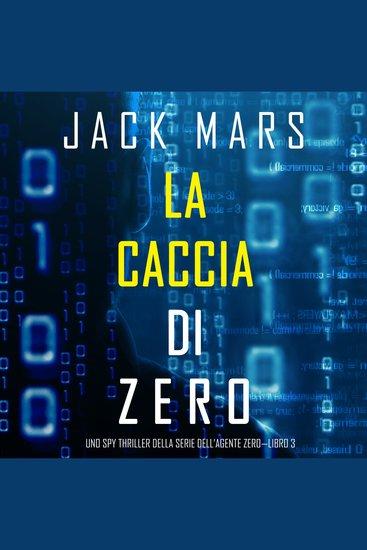 La caccia di Zero (Uno spy thriller della serie di Agente Zero—Libro #3) - cover