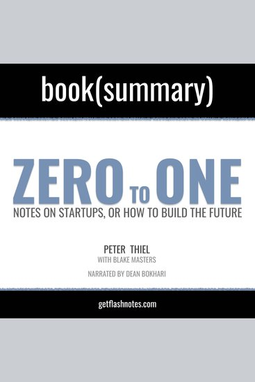 Zero To One by Peter Thiel; Blake Masters - Book Summary - Notes on Startups or How to Build the Future - cover