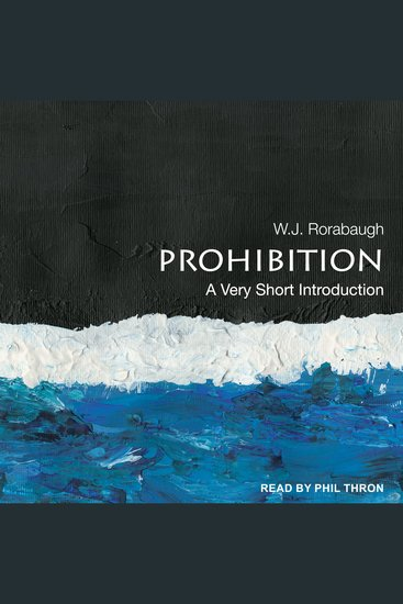Prohibition - A Very Short Introduction - cover