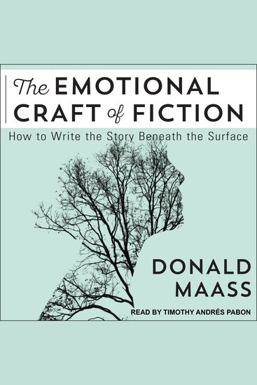 The Emotional Craft of Fiction - How to Write the Story Beneath the Surface - cover