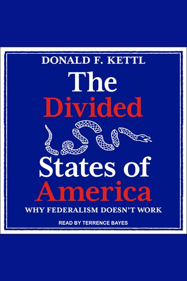 The Divided States of America - Why Federalism Doesn't Work - cover