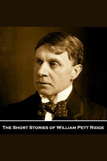 The Short Stories of William Pett Ridge - cover