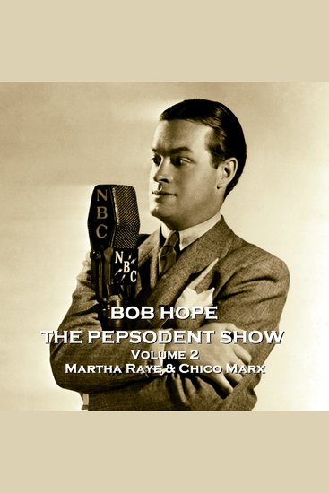 Pepsodent Show The - Volume 2 - Martha Raye & Chico Marx - cover