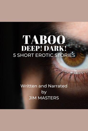 Taboo: Dark! Deep! 5 Short Erotic Stories - cover