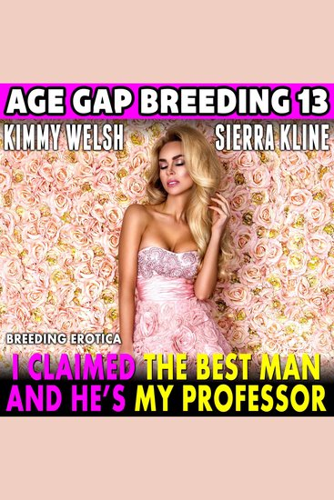I Claimed The Best Man – And He's My Professor! - Breeding Erotica - cover