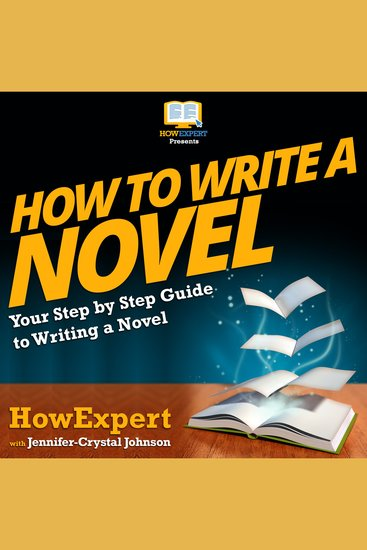 How To Write A Novel - Your Step by Step Guide To Installing a Home Surveillance System - cover