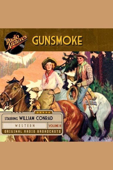 Gunsmoke Volume 8 - Original Radio Broadcasts - cover